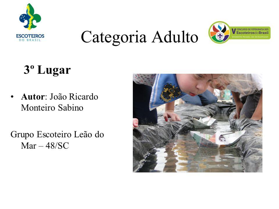 Categoria Adulto 3º Lugar Autor: João Ricardo Monteiro Sabino