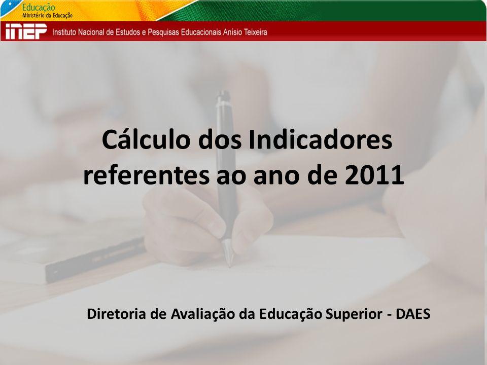 Cálculo dos Indicadores referentes ao ano de 2011