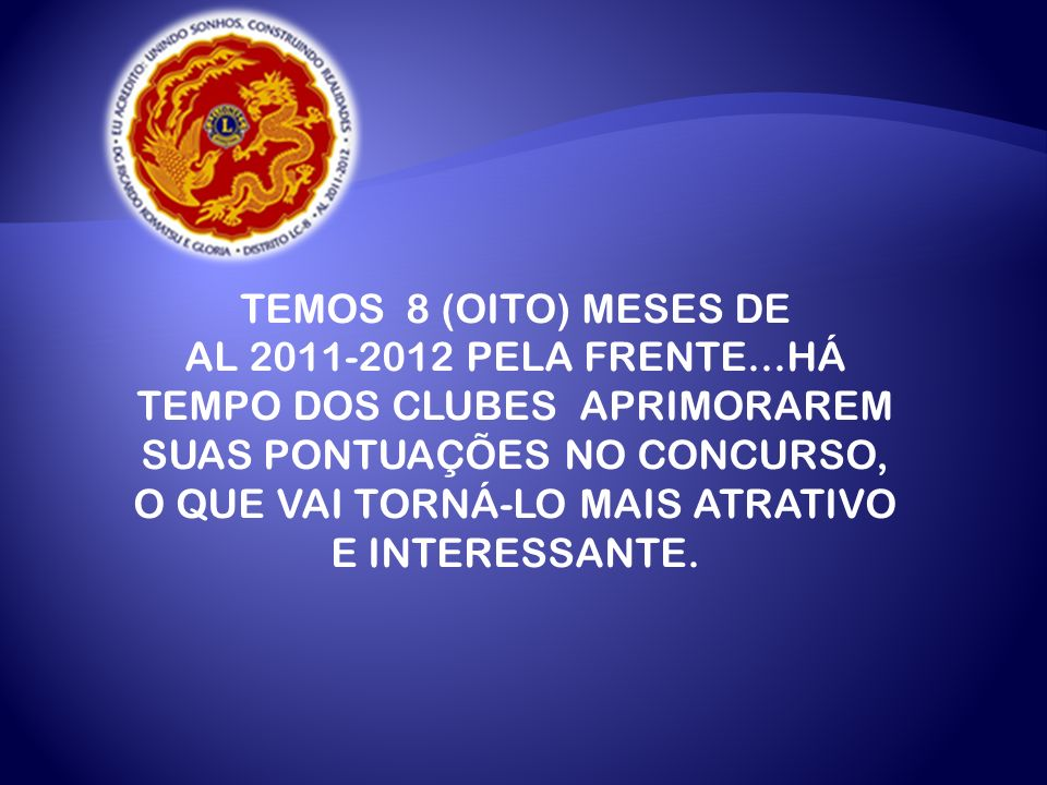 TEMOS 8 (OITO) MESES DE