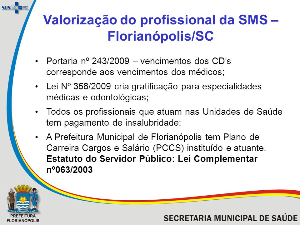 Valorização do profissional da SMS – Florianópolis/SC