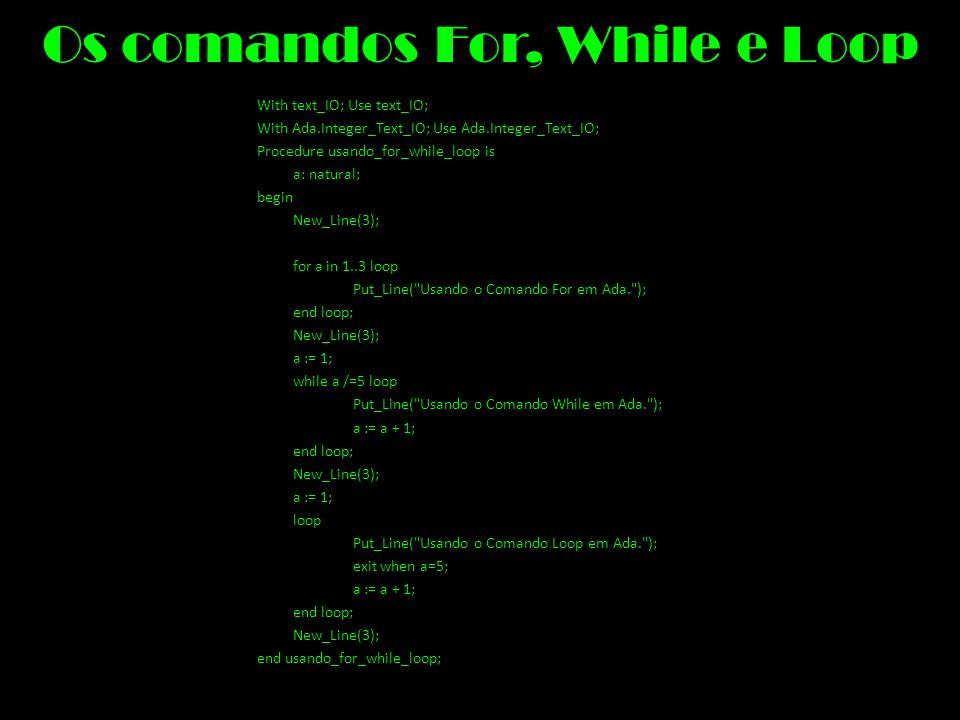 Os comandos For, While e Loop