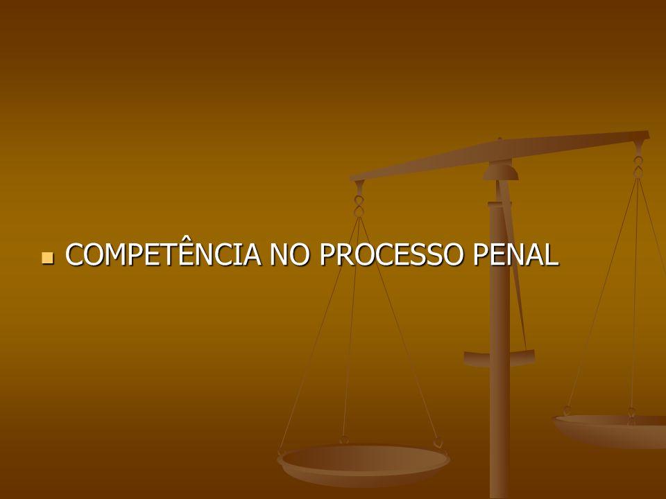 COMPETÊNCIA NO PROCESSO PENAL