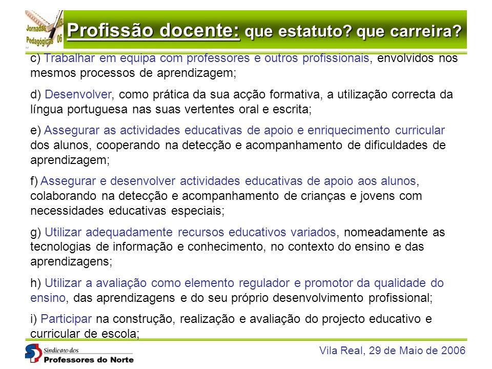 c) Trabalhar em equipa com professores e outros profissionais, envolvidos nos