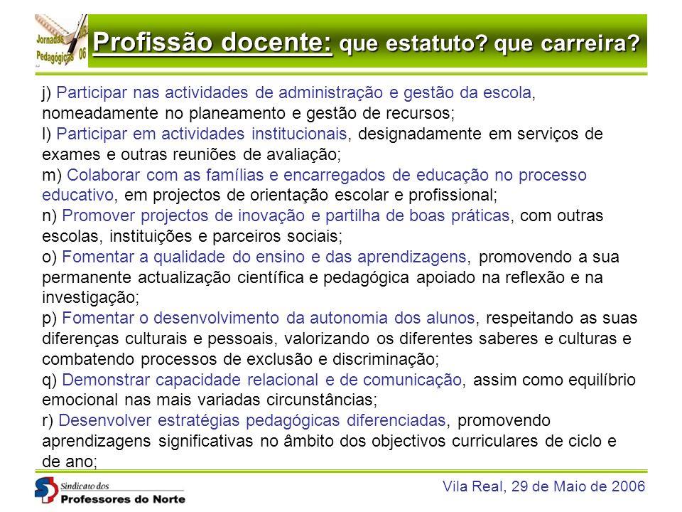 j) Participar nas actividades de administração e gestão da escola, nomeadamente no planeamento e gestão de recursos;