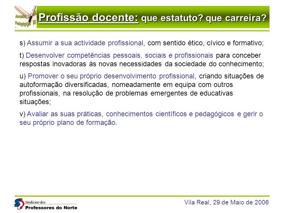 s) Assumir a sua actividade profissional, com sentido ético, cívico e formativo;