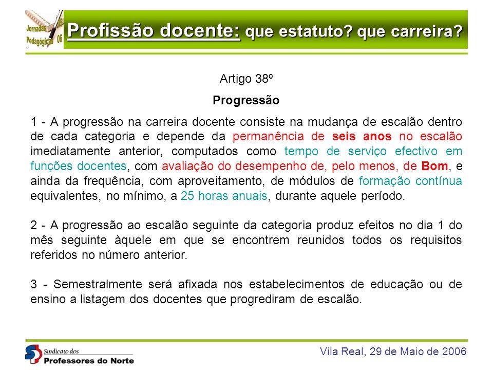 Artigo 38º Progressão.