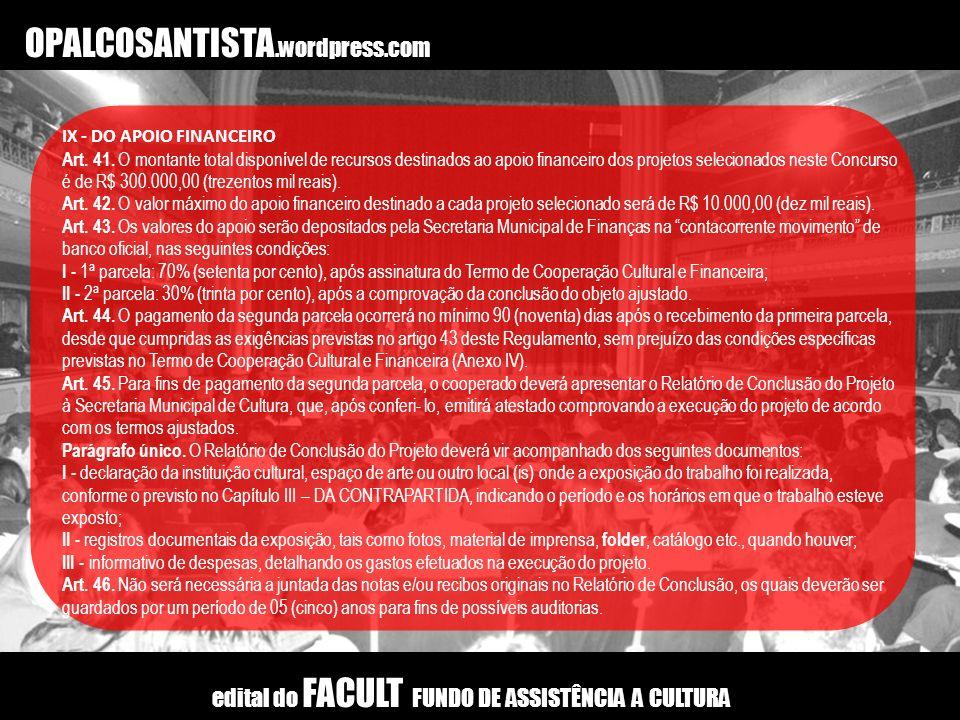 OPALCOSANTISTA.wordpress.com IX - DO APOIO FINANCEIRO.