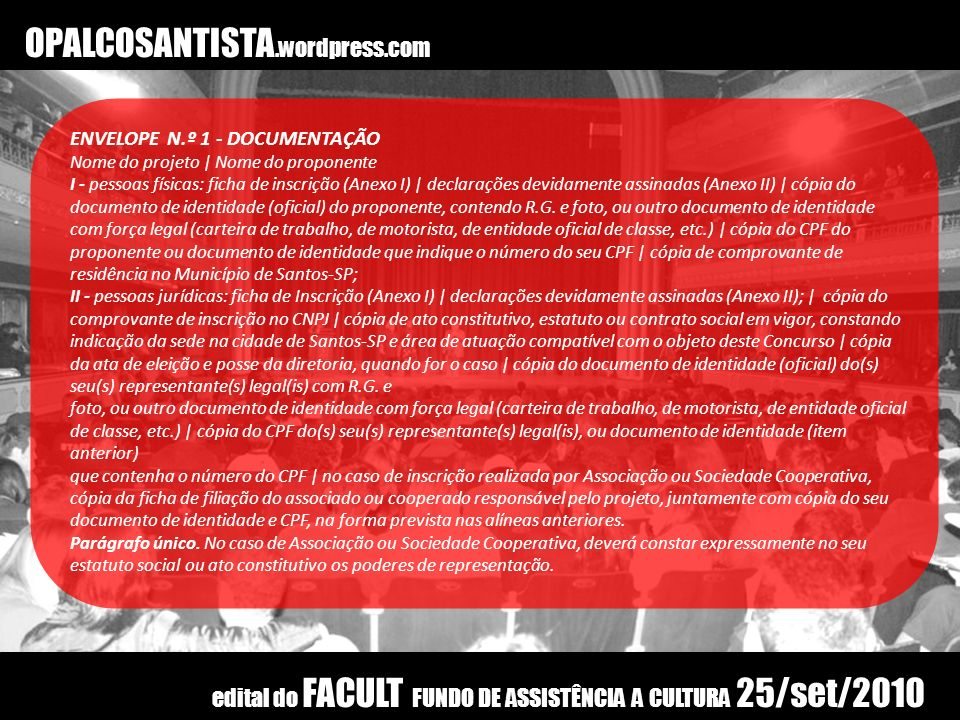 OPALCOSANTISTA.wordpress.com ENVELOPE N.º 1 - DOCUMENTAÇÃO. Nome do projeto | Nome do proponente.
