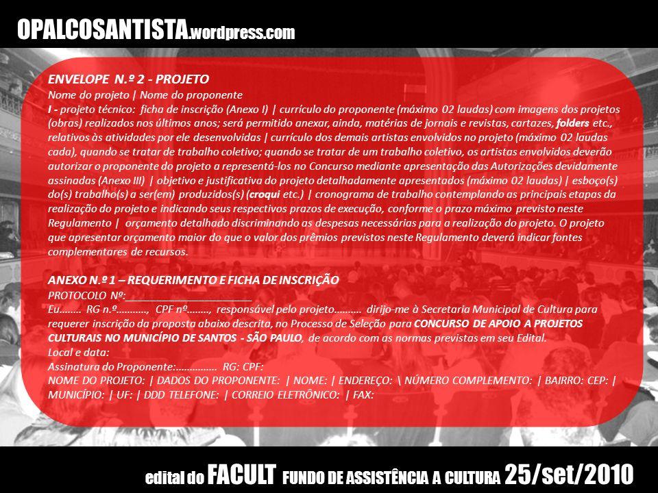 OPALCOSANTISTA.wordpress.com ENVELOPE N.º 2 - PROJETO. Nome do projeto | Nome do proponente.