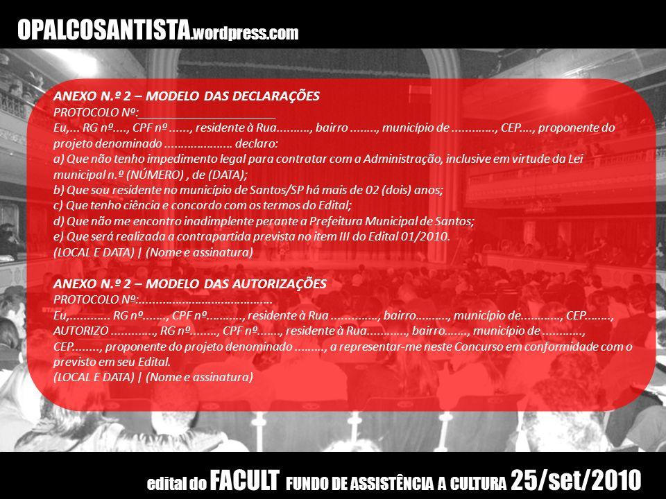 OPALCOSANTISTA.wordpress.com ANEXO N.º 2 – MODELO DAS DECLARAÇÕES. PROTOCOLO Nº:_____________________.