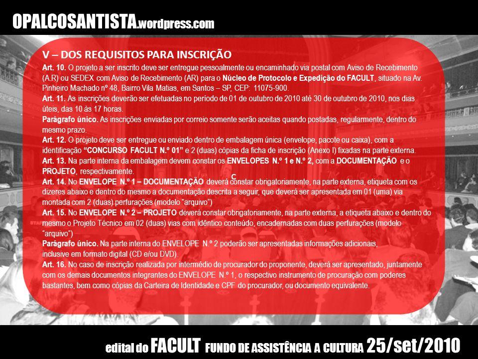 OPALCOSANTISTA.wordpress.com V – DOS REQUISITOS PARA INSCRIÇÃO c