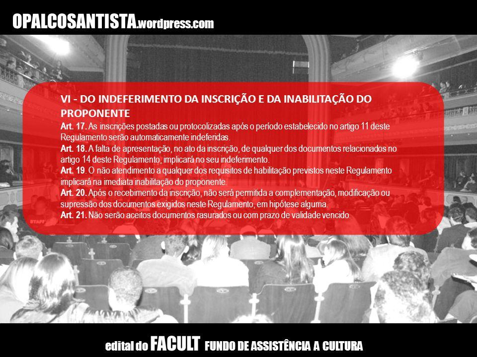 OPALCOSANTISTA.wordpress.com VI - DO INDEFERIMENTO DA INSCRIÇÃO E DA INABILITAÇÃO DO PROPONENTE.