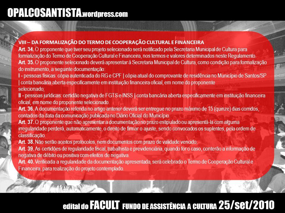 OPALCOSANTISTA.wordpress.com VIII – DA FORMALIZAÇÃO DO TERMO DE COOPERAÇÃO CULTURAL E FINANCEIRA.