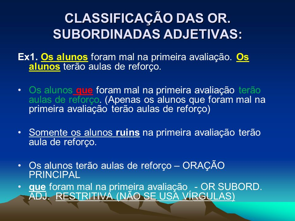 CLASSIFICAÇÃO DAS OR. SUBORDINADAS ADJETIVAS: