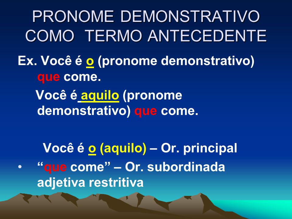 PRONOME DEMONSTRATIVO COMO TERMO ANTECEDENTE