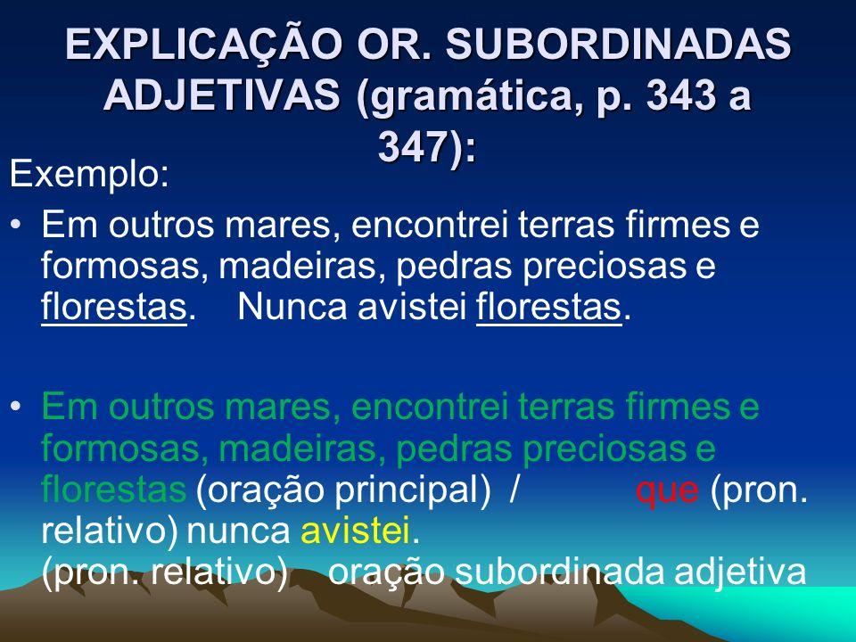 EXPLICAÇÃO OR. SUBORDINADAS ADJETIVAS (gramática, p. 343 a 347):