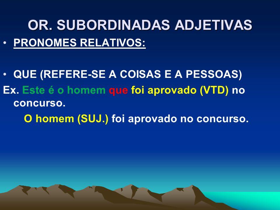 OR. SUBORDINADAS ADJETIVAS