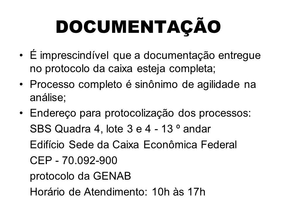 DOCUMENTAÇÃO É imprescindível que a documentação entregue no protocolo da caixa esteja completa;