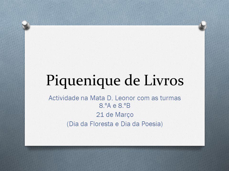 Piquenique de Livros Actividade na Mata D. Leonor com as turmas 8.ºA e 8.ºB.