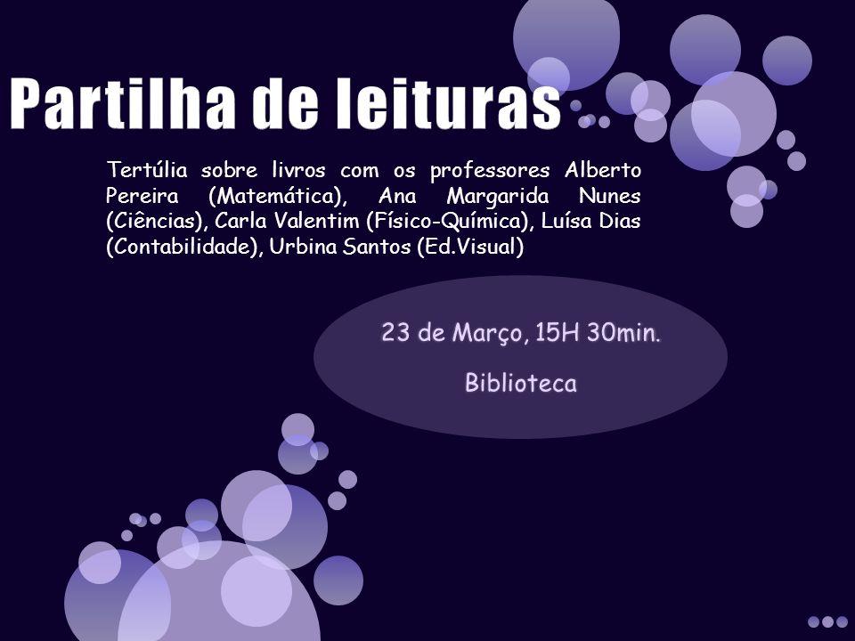 23 de Março, 15H 30min. Biblioteca