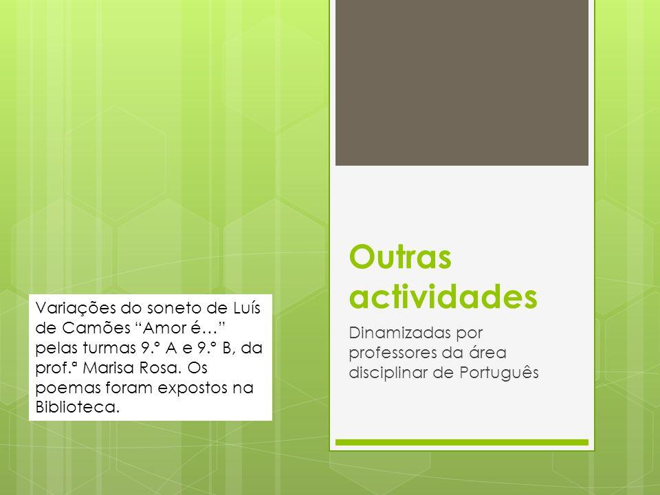 Dinamizadas por professores da área disciplinar de Português