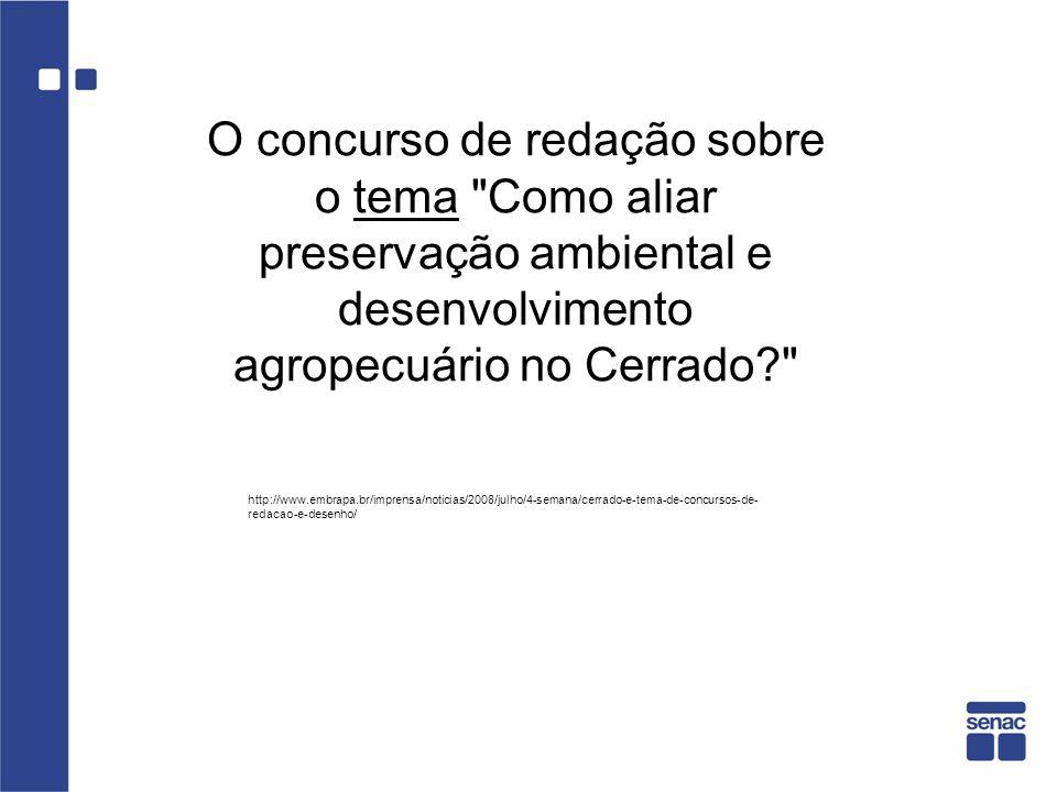 O concurso de redação sobre o tema Como aliar preservação ambiental e desenvolvimento agropecuário no Cerrado