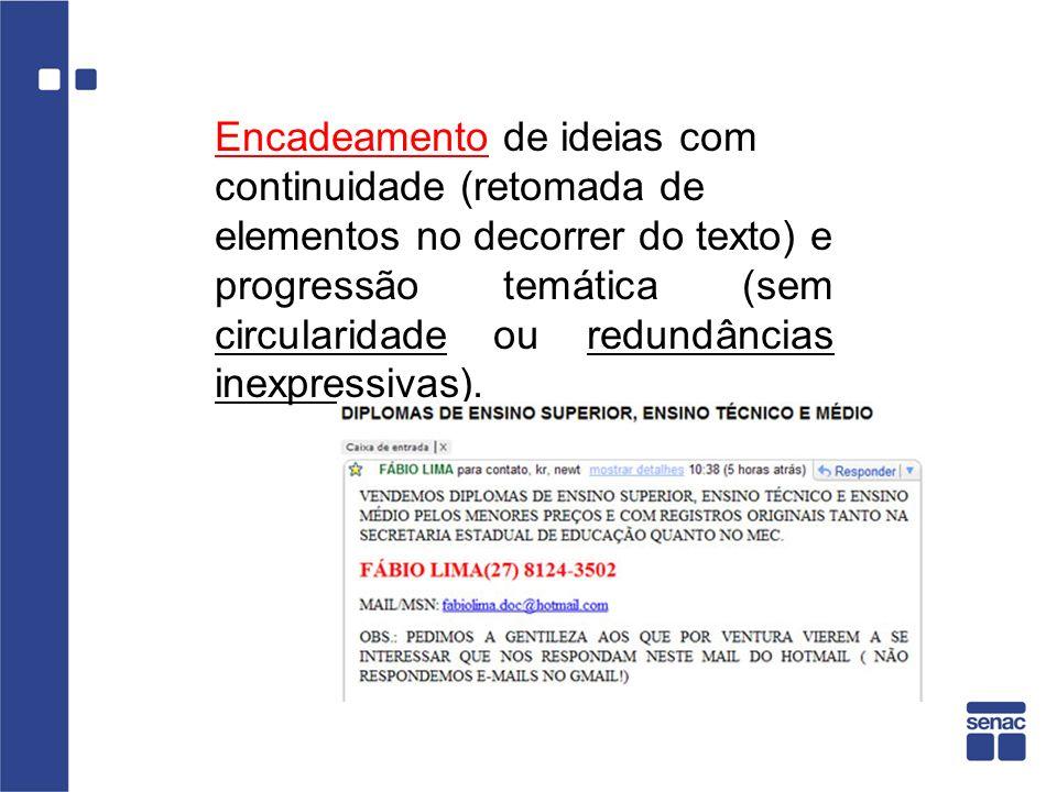 Encadeamento de ideias com continuidade (retomada de elementos no decorrer do texto) e