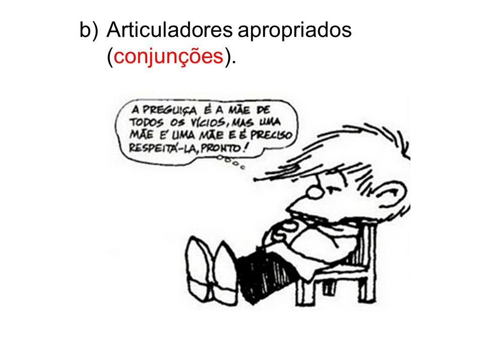 Articuladores apropriados (conjunções).