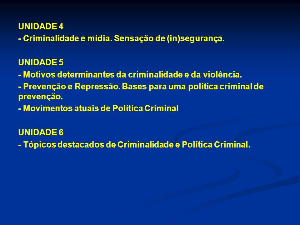 UNIDADE 4 - Criminalidade e mídia. Sensação de (in)segurança