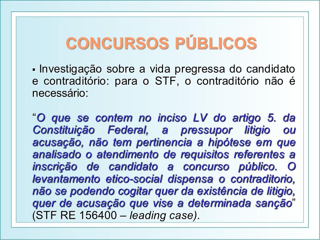 CONCURSOS PÚBLICOS Investigação sobre a vida pregressa do candidato e contraditório: para o STF, o contraditório não é necessário:
