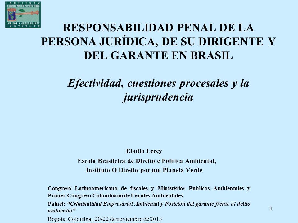 RESPONSABILIDAD PENAL DE LA PERSONA JURÍDICA, DE SU DIRIGENTE Y DEL GARANTE EN BRASIL Efectividad, cuestiones procesales y la jurisprudencia