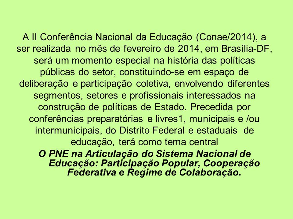 A II Conferência Nacional da Educação (Conae/2014), a