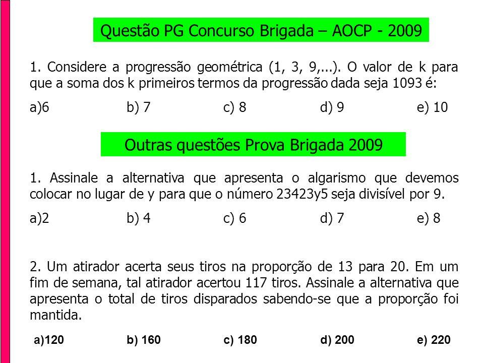 Questão PG Concurso Brigada – AOCP - 2009