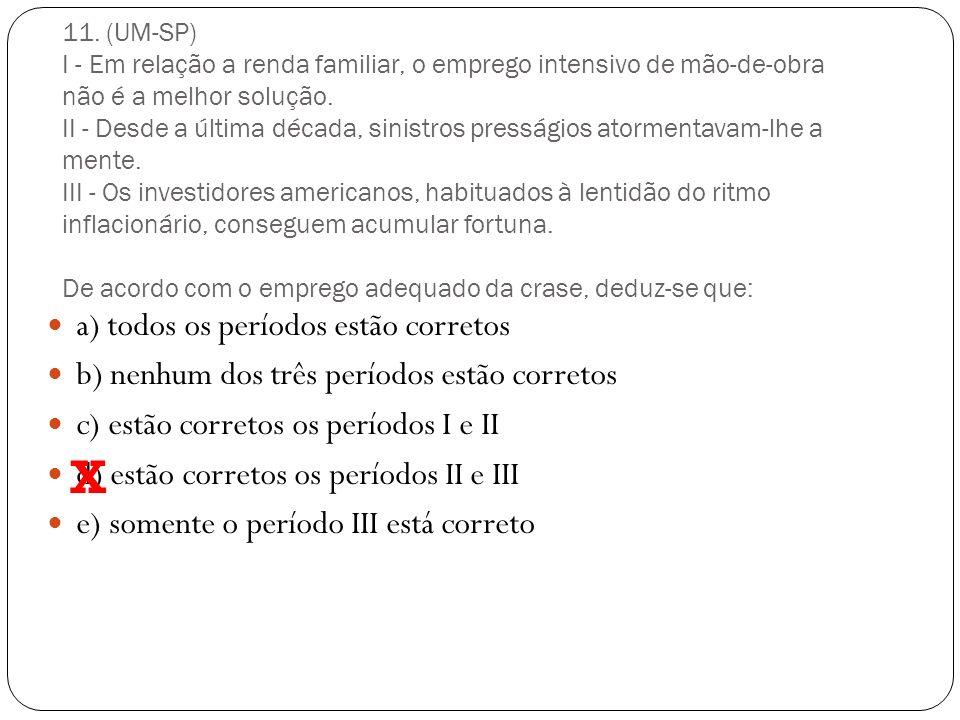X a) todos os períodos estão corretos