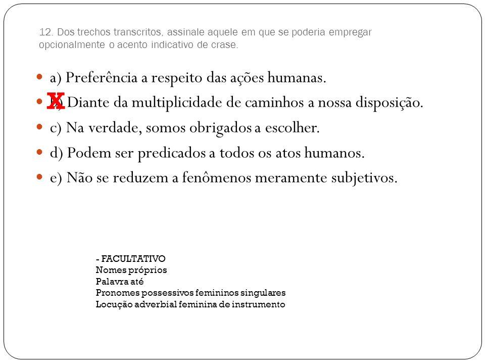X a) Preferência a respeito das ações humanas.