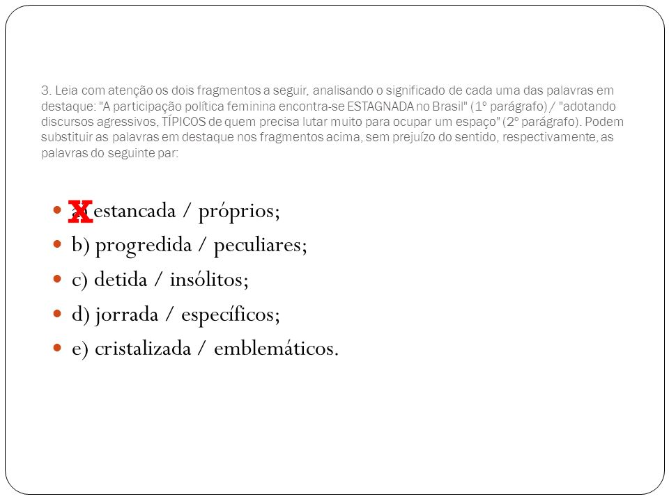 X a) estancada / próprios; b) progredida / peculiares;