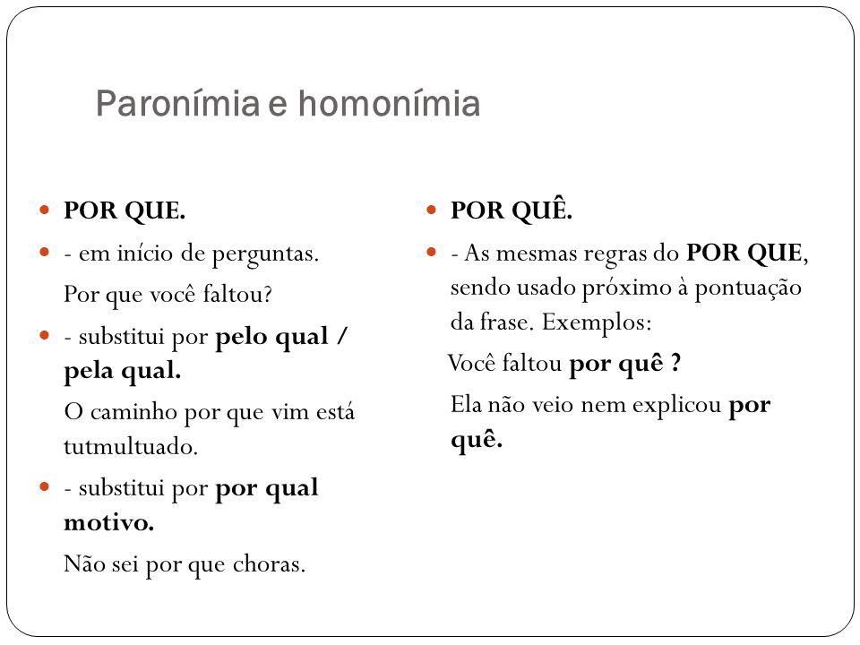 Paronímia e homonímia POR QUE. - em início de perguntas.