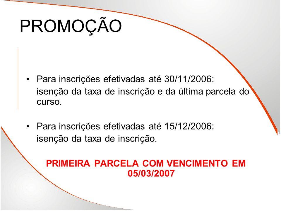PRIMEIRA PARCELA COM VENCIMENTO EM 05/03/2007
