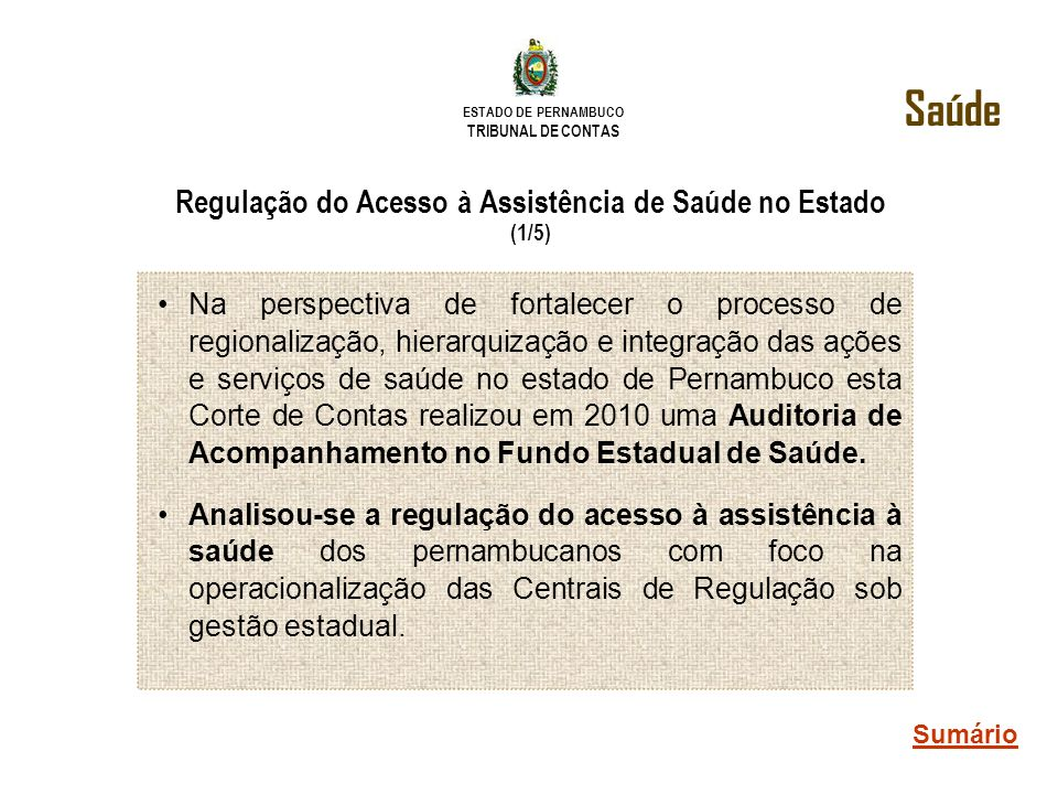 Regulação do Acesso à Assistência de Saúde no Estado (1/5)