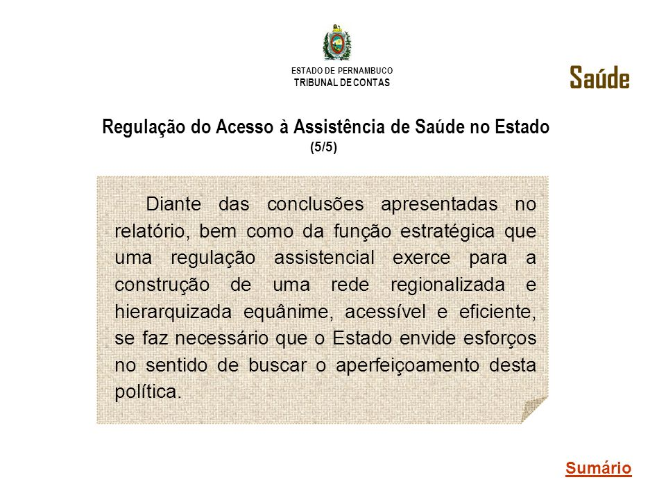 Regulação do Acesso à Assistência de Saúde no Estado (5/5)
