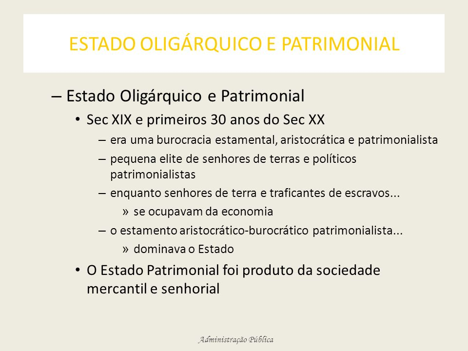 ESTADO OLIGÁRQUICO E PATRIMONIAL