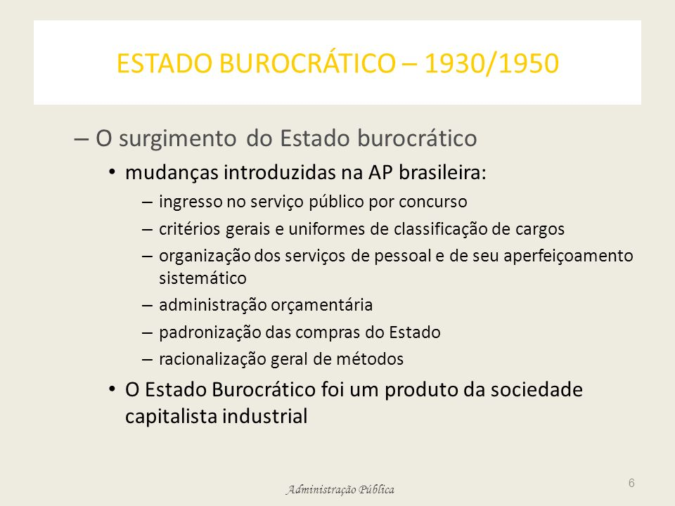 ESTADO BUROCRÁTICO – 1930/1950 O surgimento do Estado burocrático