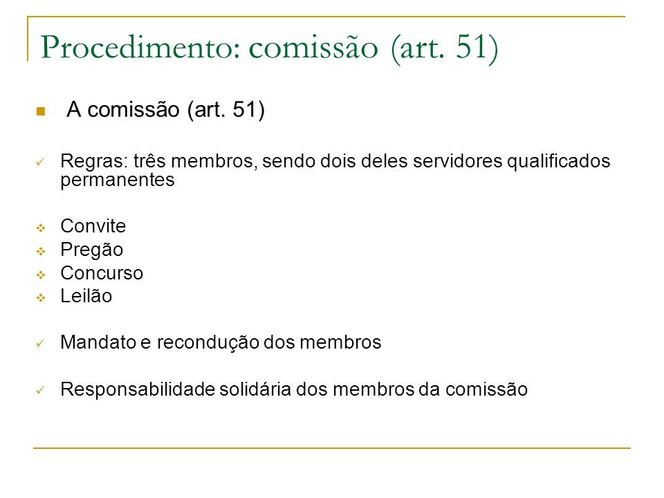 Procedimento: comissão (art. 51)