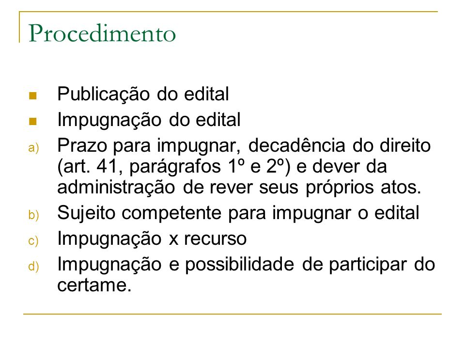 Procedimento Publicação do edital Impugnação do edital