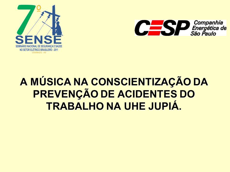 A MÚSICA NA CONSCIENTIZAÇÃO DA PREVENÇÃO DE ACIDENTES DO TRABALHO NA UHE JUPIÁ.