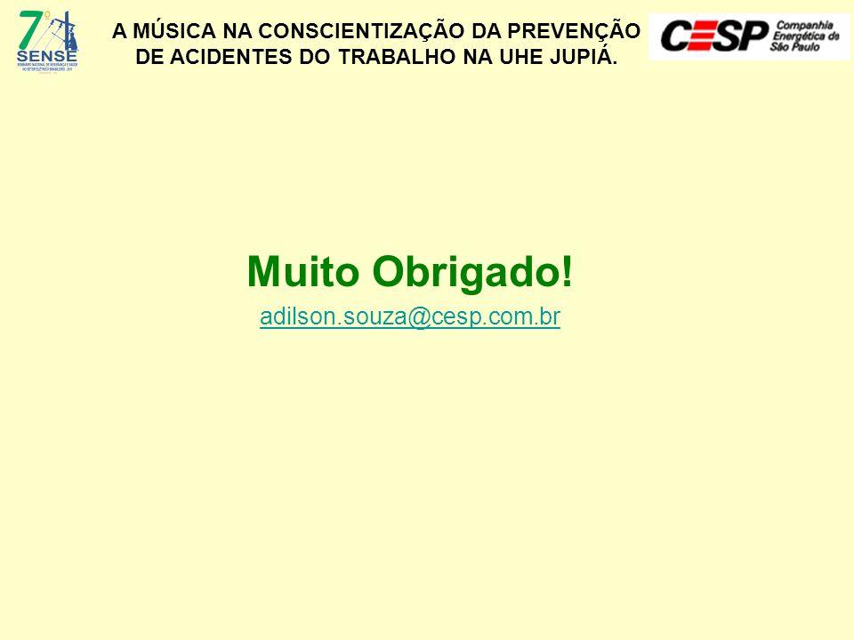 Muito Obrigado! adilson.souza@cesp.com.br