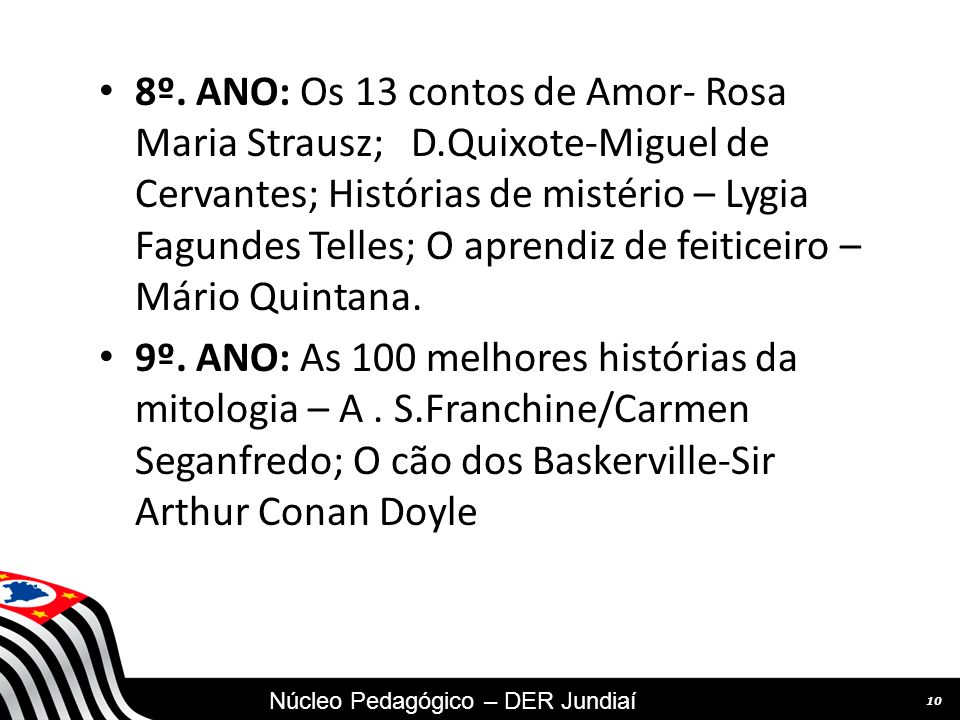 8º. ANO: Os 13 contos de Amor- Rosa Maria Strausz; D