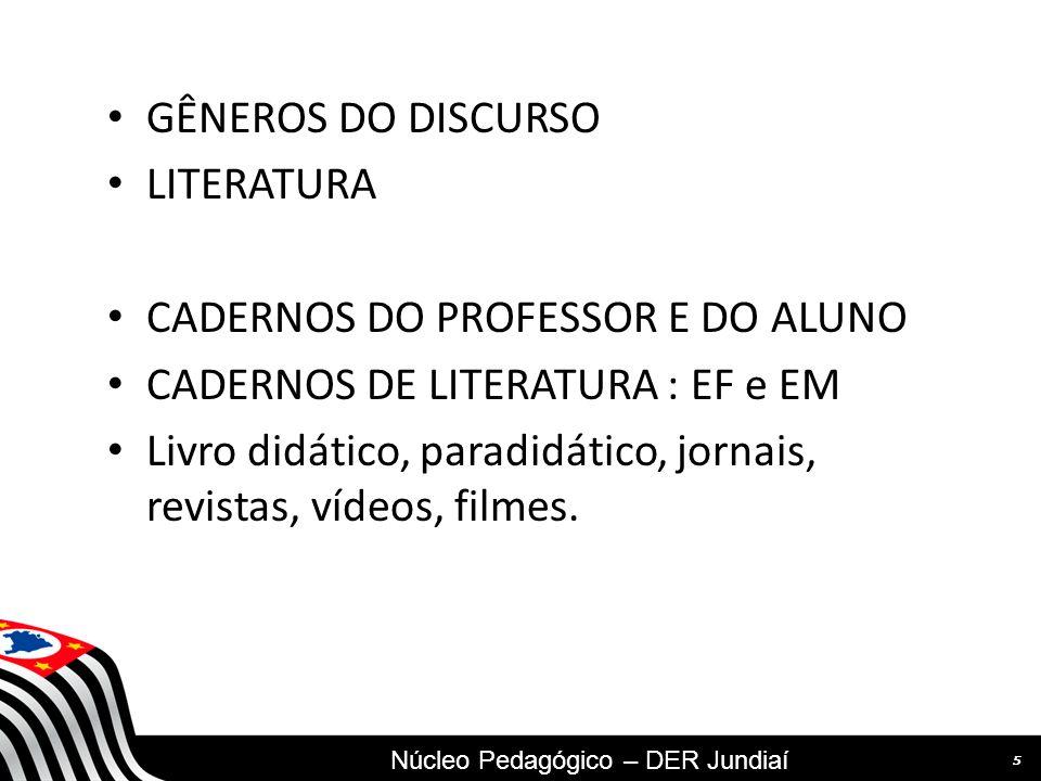 CADERNOS DO PROFESSOR E DO ALUNO CADERNOS DE LITERATURA : EF e EM