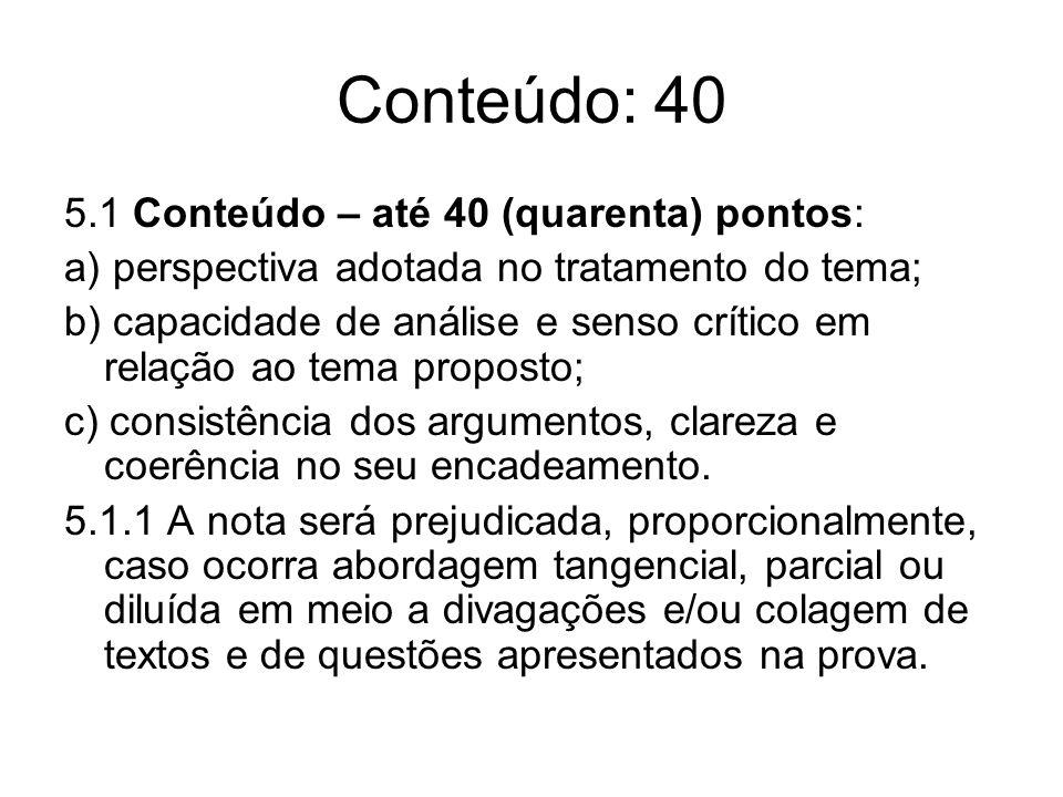 Conteúdo: 40 5.1 Conteúdo – até 40 (quarenta) pontos: