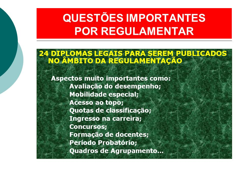 QUESTÕES IMPORTANTES POR REGULAMENTAR